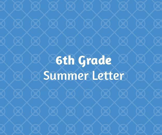 6th Grade Summer Letter